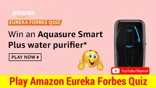 Amazon Eureka Forbes Quiz - Aquasure Smart plus Water purifier
