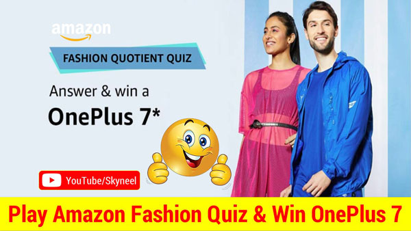 Amazon Fashion Quotient Quiz Answers - OnePlus 7