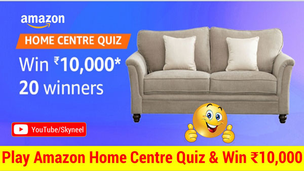 Amazon Home Centre Quiz - ₹10,000 Amazon Pay Balance