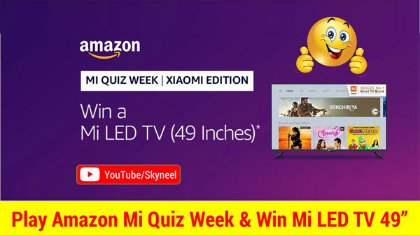 Amazon Mi Quiz Week Answer Win Mi LED TV 49 inches