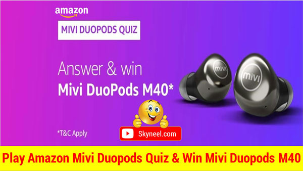 Amazon Mivi Duopods Quiz Answers देकर जीतें Mivi Duopods M40 (40 विजेता)