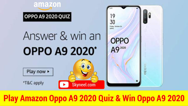 Amazon Oppo A9 2020 Quiz Answer देकर जीतें Oppo A9 2020 (5 विजेता)