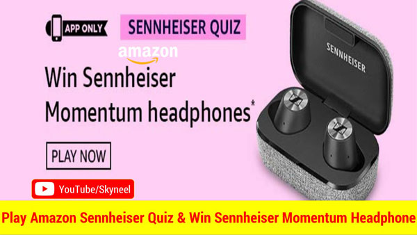 Amazon Sennheiser Quiz Answers