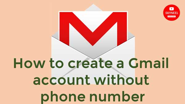 Gmail account without a phone number