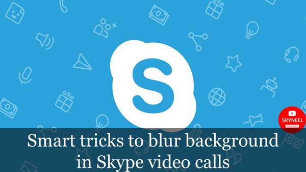blur background in Skype video calls